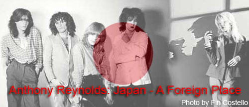 Anthony Reynolds - Japan: A Foreign Place - a biography