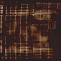 "SUB-20 THOMAS DIMUZIO - Amid Zero Echo do-10"" OUT NOW!!! PROMOTIONAL INFO & STREAMING/DOWNLOAD LINK"