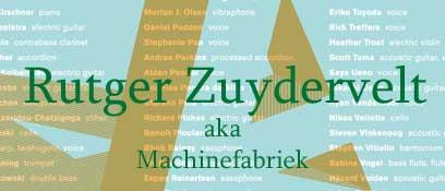 Rutger Zuydervelt aka Machinefabriek