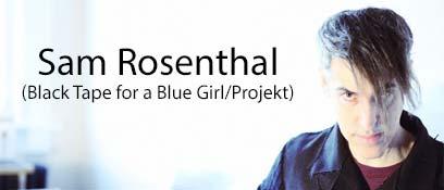 Sam Rosenthal - Black Tape For A Blue Girl / Projekt