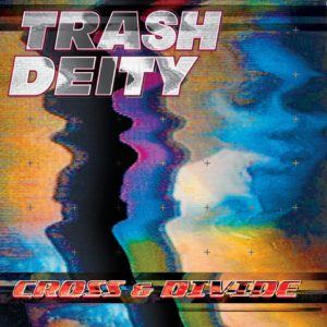 "Fwd: Anew: TRASH DEITY Release Free Download of Title Track From The Upcoming ""Cross & Divide"" LP Out 9/7"