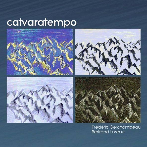 "Frédéric Gerchambeauand Bertrand Loreau ""Catvaratempo"" CD"
