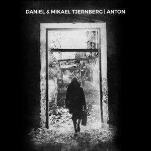 Daniel & Mikael Tjernberg - Anton (Remastered) is out now