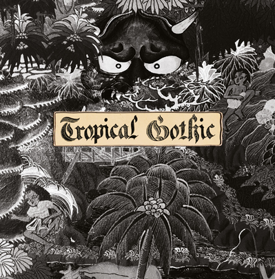 Tropical Gothic - cover artwork