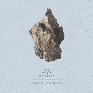 Daniele Bogon - 17 Encores (ambien / drone / experimental/ soundtrack music)