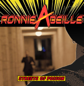 """Streets Of Poison"", single and video by Ronnie Abeille, singer and founder of Dancing Scrap, is out now"