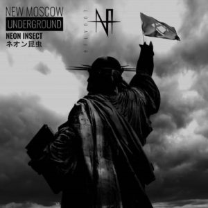 Electro-Industrial Band NEON INSECT Announces The Release Of New Moscow Underground