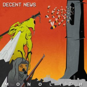 "Industrial/Metal Band DECENT NEWS Announces The Release Of ""Monolith"""