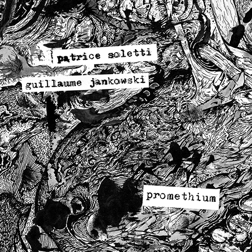"Patrice Soletti & Guillaume Jankowski ""Promethium"" (free improvisation, drums/guitar)"