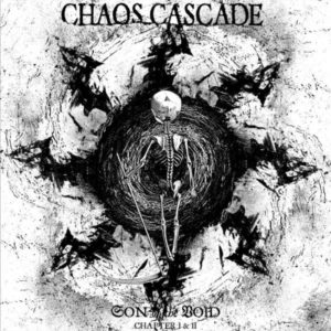 "DUNKELHEIT PRODUCTIONS Announces The Release Of CHAOS CASCADE's ""Son Of The Void (Chapter I & II)."""