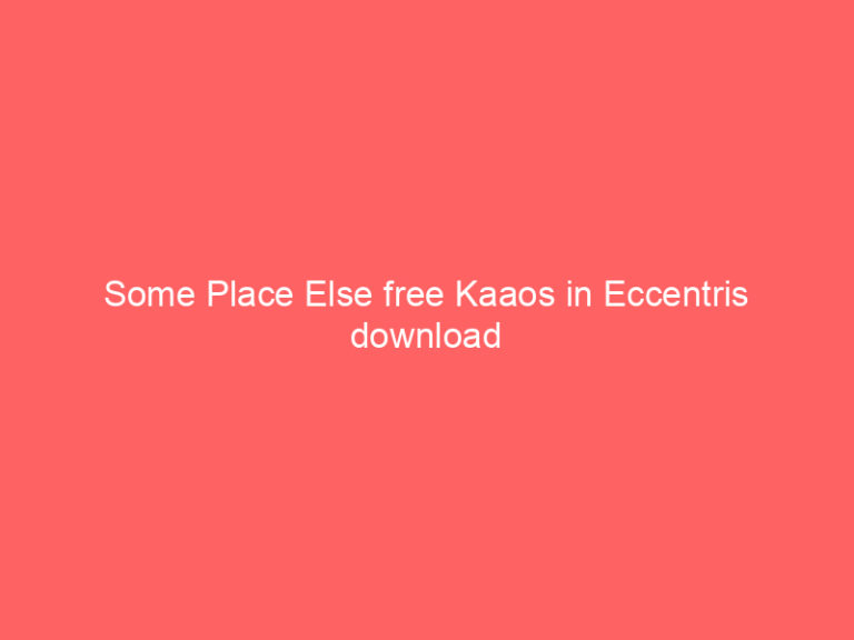 Some Place Else free Kaaos in Eccentris download