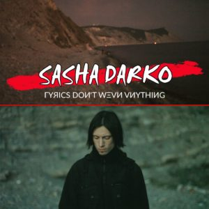 "Sasha Darko premieres music video for ""ГYЯICS DOИ'T WΞVИ VИYTHIИG"""
