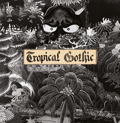 Tropical Gothic - cover artwork